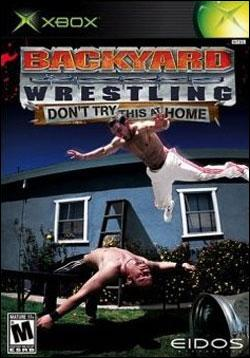 Backyard Wrestling: Dont Try This At Home Box art