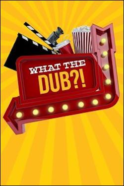What The Dub?! (Xbox One) by Microsoft Box Art